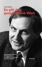 Schmid, Peter Es gilt das gesprochene Wort