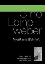 Leineweber, Gino Mystik und Wahrheit