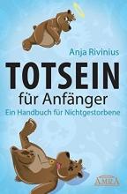 Rivinius, Anja Totsein für Anfänger