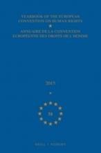 , Yearbook of the European Convention on Human Rights/Annuaire de la convention eurépeenne des droits de l`homme, Volume 58 (2015)