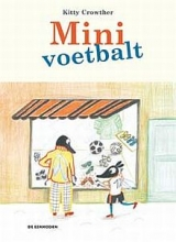Kitty  Crowther Mini voetbalt