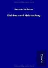 Muthesius, Hermann Kleinhaus und Kleinsiedlung
