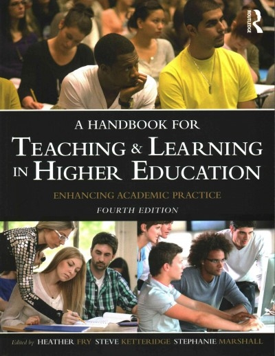 Heather Fry,   Steven Ketteridge,   Stephanie Marshall,A Handbook for Teaching and Learning in Higher Education