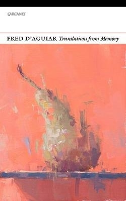 Fred D`Aguiar,Translations from Memory
