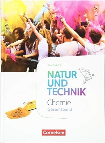 Barheine, Barbara,   Einsiedel, Martin,   Gutmann, Anita,   Kuck, Carsten,Natur und Technik - Chemie - Ausgabe A Gesamtband - Schülerbuch