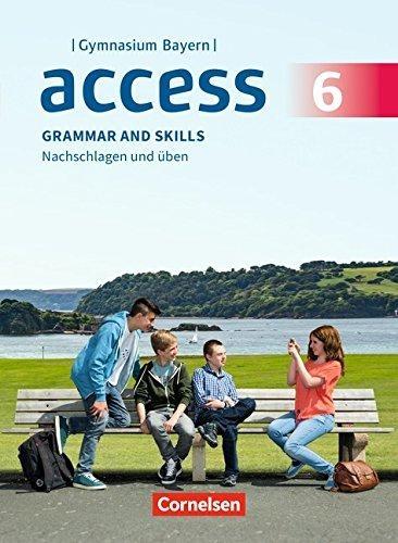 Bolton, David,   Bygott, David W.,   Fleischhauer, Ursula,   Leithner-Brauns, Annette,Access - Bayern 6. Jahrgangsstufe - Grammar and Skills