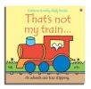 Watt, Fiona, That`s Not My Train