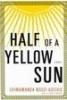 Adichie, Chimamanda Ngozi, Half of a Yellow Sun
