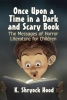 K. Shryock Hood, Once Upon a Time in a Dark and Scary Book