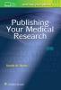 Daniel W. Byrne, Publishing Your Medical Research