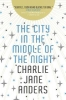 <b>Jane Anders Charlie</b>,City in the Middle of the Night