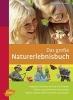 Hecker, Frank, Das große Naturerlebnisbuch
