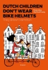 Hamilton T Brown, Dutch Children Don't Wear Bike Helmets