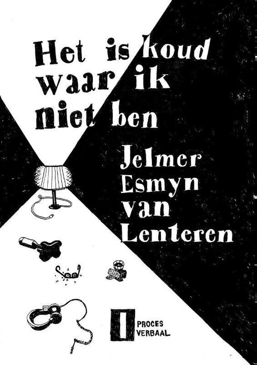Jelmer Esmyn Van Lenteren,Het is koud waar ik niet ben