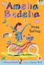 Herman Parish,   Lynne Avril Amelia Bedelia Chapter Book #1: Amelia Bedelia Means Business