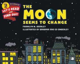 Franklyn M. Branley,   Barbara Emberley,   Ed Emberley The Moon Seems to Change