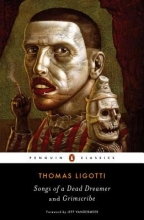 Ligotti, Thomas Songs of a Dead Dreamer and Grimscribe