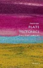 Peter (Professor of Geological Sciences, University of Colorado) Molnar Plate Tectonics: A Very Short Introduction