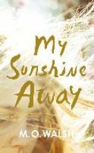 Walsh, Milton O`Neal My Sunshine Away