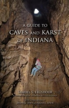 Frushour, Samuel A Guide to Caves and Karst of Indiana