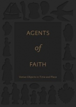 Weinryb, Ittai Agents of Faith - Votive Objects in Time and Place