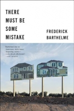 Barthelme, Frederick There Must Be Some Mistake