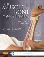 Joseph E. Muscolino The Muscle and Bone Palpation Manual with Trigger Points, Referral Patterns and Stretching