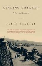 Malcolm, Janet Reading Chekhov