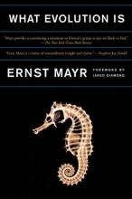 Mayr, Ernst WHAT EVOLUTION IS