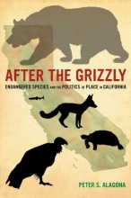 Peter S. Alagona After the Grizzly