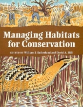 Sutherland, William Managing Habitats for Conservation