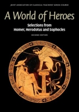 Joint Association of Classical Teachers` Greek Course A World of Heroes