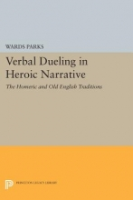 Parks, W Verbal Dueling in Heroic Narrative - The Homeric and Old English Traditions