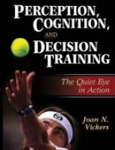 Vickers, Joan N. Perception, Cognition and Decision Training