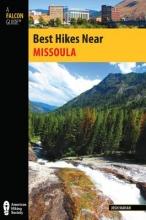 Mahan, Josh Best Hikes Near Missoula