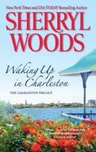 Woods, Sherryl Waking Up in Charleston