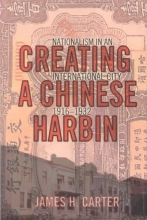 Carter, James H., M.D. Creating a Chinese Harbin