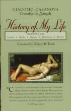 Casanova, Giacomo Chevalier De Seingalt History of My Life, Volume 9 and 10