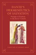 Baur, Christine O`Connell Dante`s Hermeneutics of Salvation