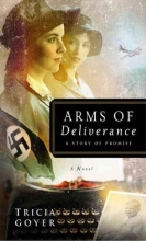 Goyer, Tricia Arms of Deliverance