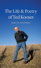 Stillwell, Mary K. The Life & Poetry of Ted Kooser