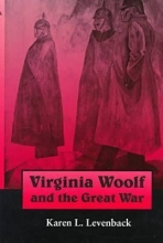 Levenback, Karen L. Virginia Woolf and the Great War