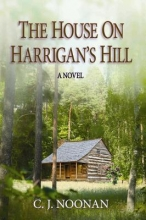 Noonan, C. J. The House on Harrigan`s Hill
