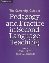 Burns, Anne The Cambridge Guide to Pedagogy and Practice in Second Language Teaching