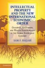 Halabi, Sam F. Intellectual Property and the New International Economic Ord