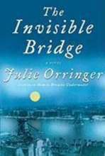 Orringer, Julie The Invisible Bridge