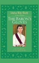 Alcott, Louisa May The Baron`s Gloves