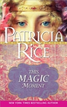 Rice, Patricia This Magic Moment