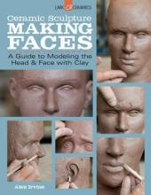 Alex Irvine Ceramic Sculpture: Making Faces