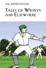 Wodehouse, P. G. Tales of Wrykyn and Elsewhere